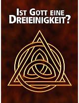 Ist Gott eine Dreieinigkeit? (German Edition)