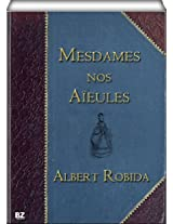 Mesdames Nos Aïeules (illustré) (French Edition)