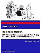 Business-Helden. Mit Grimms Märchen den beruflichen Alltag und seine Konflikte besser verstehen (German Edition)
