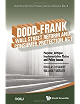Dodd - Frank Wall Street Reform and Consumer Protection Act: Purpose, Critique, Implementation Status: Volume 2 (World Scientific-Now Publishers Series in Business)