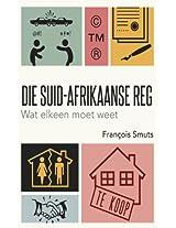 Die Suid-Afrikaanse reg: Wat elkeen moet weet