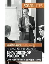 Comment organiser un workshop productif ?: Définir son objectif et les étapes à suivre