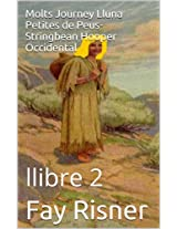 Molts Journey Lluna Petites de Peus-Stringbean Hooper Occidental (Catalan Edition)