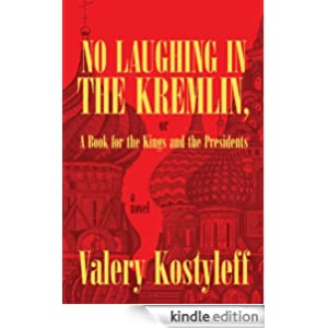 No Laughing in the Kremlin, or A Book for the Kings and the Presidents