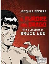 Il Furore del Drago. Vita e leggenda di Bruce Lee (Italian Edition)
