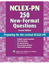 NCLEX-PN 250 New-Format Questions: Preparing for the Revised NCLEX-PN (Nursing Review Practice)