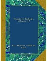 Theorie En Praktijk, Volumes 1-2