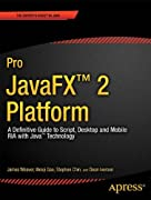 Pro Javafx 2 Platform: A Definitive Guide to Script, Desktop and Mobile Ria With Java Technology