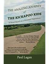 The Amazing Journey of the Kickapoo Kids: A Novel based on a Personal Experience