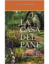 La casa del pane: - Vivere una fiaba - (Italian Edition)