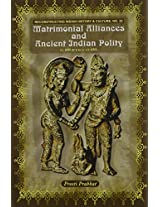 Matrimonial Alliances and Ancient India Polity (Reconstructing Indian History and Culture)