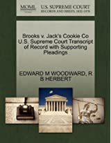 Brooks V. Jack's Cookie Co U.S. Supreme Court Transcript of Record with Supporting Pleadings