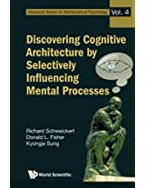 Discovering Cognitive Architecture By Selectively Influencing Mental Processes