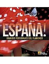 Espana! Grandes Personajes del Flamenco