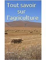 Tout savoir sur l'agriculture (French Edition)