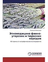 Etnomeditsina finno-ugorskikh i tyurkskikh narodov: Istoriko-etnograficheskoe issledovanie