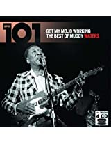 101 - Got My Mojo Working: The Best of Muddy Waters