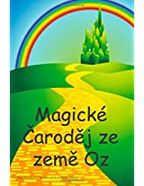 Magicke Carodej ze zeme Oz: The Wonderful Wizard of Oz (Czech edition)