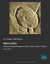 Mond-Atlas: nach den Beobachtungen an der Pia-Sternwarte in Triest - Erster Teil