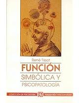 Funcion simbolica y psicopatologia/ Symbolic Function and Psychopathology: 0 (Psiquiatria y Psicologa)