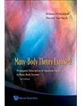 Many-Body Theory Exposed! Propagator Description of Quantum Mechanics in Many-Body Systems: 0