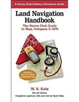 Land Navigation Handbook: The Sierra Club Guide to Map, Compass and GPS (Sierra Club Outdoor Adventure Guide)