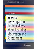 Science Investigation: Student Views about Learning, Motivation and Assessment (SpringerBriefs in Education)