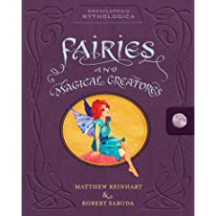 Encyclopedia Mythologica: Fairies and Magical Creatures (Encyclopedia Mythologica)