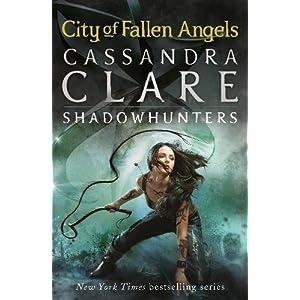 City of Fallen Angels: City of Fallen Angels - Book 4 (The Mortal Instruments)