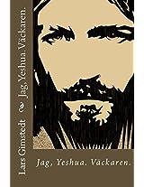 Jag, Yeshua.: Väckaren. (Swedish Edition)