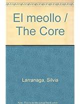 El meollo / The Core