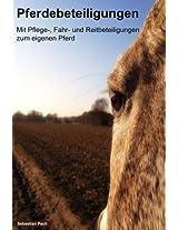 Pferdebeteiligungen: Mit Pflege-, Fahr- und Reitbeteiligungen zum eigenen Pferd (German Edition)