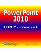 PowerPoint 2010 100% concret (French Edition)