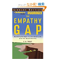The Empathy Gap: Building Bridges to the Good Life and the Good Society: Library Edition