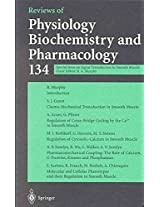 Reviews of Physiology Biochemistry and Pharmacology: Special Issue on Signal Transduction in Smooth Muscle: 134