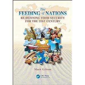 【クリックで詳細表示】The Feeding of Nations: Re-Defining Food Security for the 21st Century [ハードカバー]