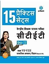 15 Practice Sets CTET Kendriya Shikshak Patrata Pariksha Paper-II Class VI-VIII Samajik Adhyayan Shikshak Ke Liye (Old Edition)