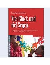 Viel Glück und viel Segen - 13 leicht lernbare Lieder für Geburtstage, den Kindergarten, für Gottesdienste, die Schule & Zuhause.