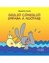 Giulio Coniglio impara a nuotare (Piccole storie)