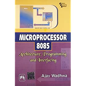 Microprocessor 8085: Architecture, Programming and Interfacing