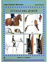 Ayudas del jinete/ The Rider's Aids (Guias Ecuestres Ilustradas/ Illustrated Equestrian Guides)