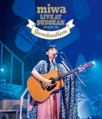 miwa – miwa live at 武道館 ~卒業式~ MIWA LIVE AT BUDOKAN ~Graduation~