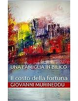 Una famiglia in bilico: Il costo della fortuna (Italian Edition)