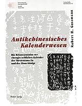 Antikchinesisches Kalenderwesen: Die Rekonstruktion Der Chunqiu-Zeitlichen Kalender Des Fuerstentums Lu Und Der Zhou-Koenige (Schweizer Asiatische Studien / Etudes Asiatique Suisses)