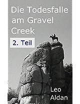 Die Todesfalle am Gravel Creek - 2. Teil
