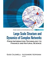 Large Scale Structure And Dynamics Of Complex Networks: From Information Technology To Finance And Natural Science: Volume 2