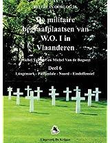 De Militaire Begraafplaatsen Van W.O.I.6: Deel 6 Langemark, Passendale, Noord, Eindoffensieff (Belgie in Oorlog)
