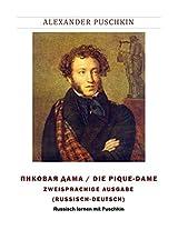 ПИКОВАЯ ДАМА / DIE PIQUE-DAME. Zweisprachige Ausgabe (Russisch-Deutsch): Russisch lernen mit Puschkin (German Edition)