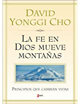 La Fe De Dios Mueve Montanas: Principal That Change Life
