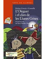 L'Oleguer i el clan de les llunes grises / Oleguer and the Clan of the Gray Moon (Sopa De Llibres: Serie Taronja)